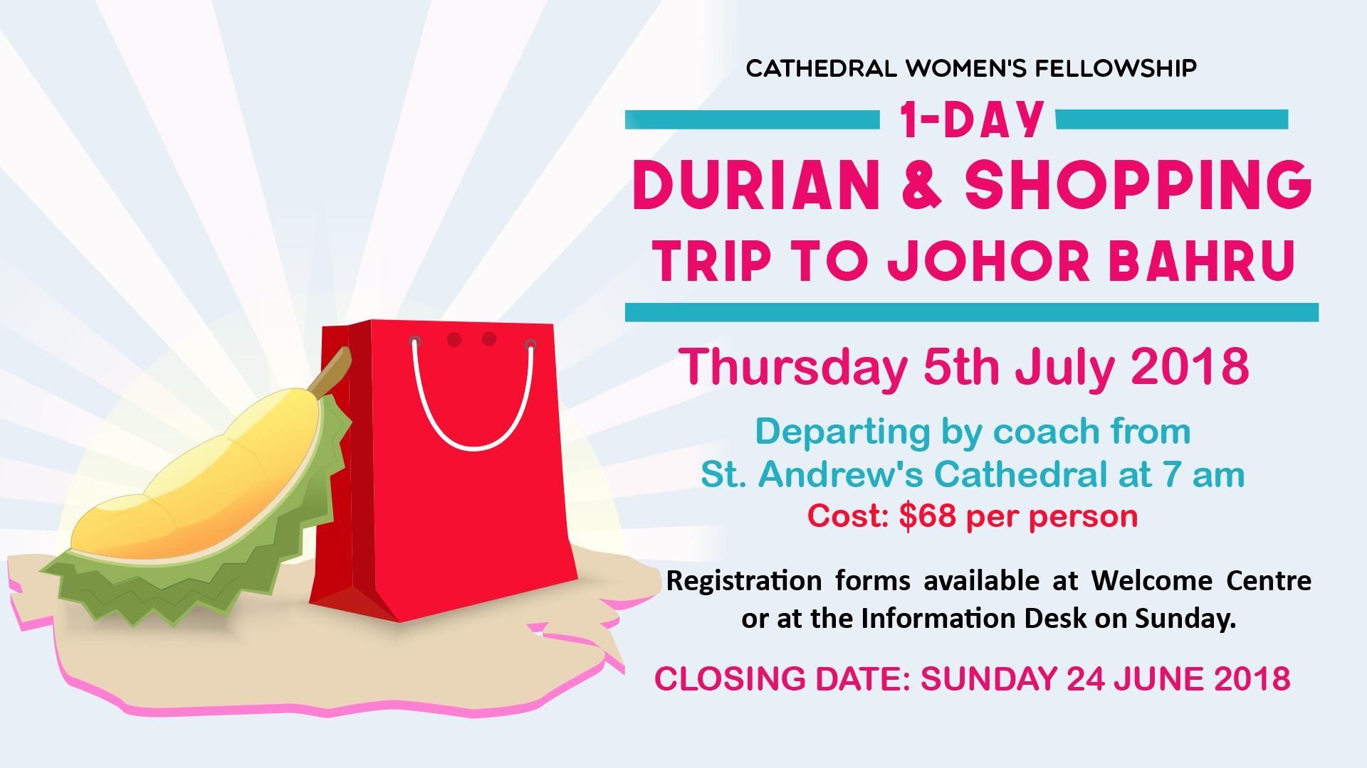1-Day Durian & Shopping Trip To Johor Bahru