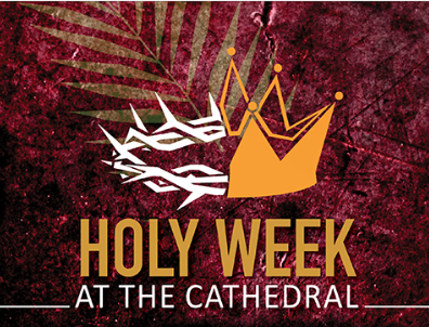 Holy Week at the Cathedral