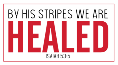 By His Stripes We Are Healed